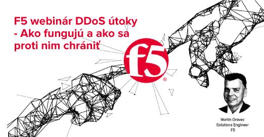F5 webinár DDoS útoky - Ako fungujú a ako sa proti nim chrániť